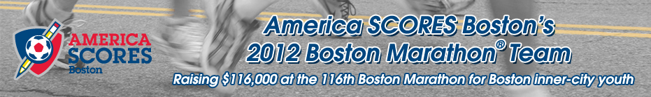 The America SCORES Boston 2012 Boston Marathon Team banner