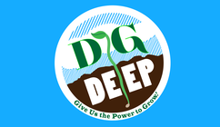 Dig Deep, Give us the Power to Grow! banner