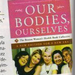 Our Bodies Ourselves Celebrates 40 Years of Women's Health and Rights