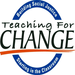 Teaching for Change: Building Social Justice, Starting in the Classroom