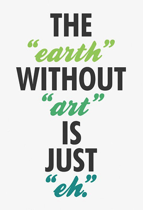 Size_550x415_the-earth-without-art-is-just-eh