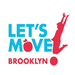 Let's Move! Brooklyn Officially Launches on July 18th!
