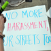 No More Harassment, Our Streets Too!
