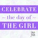 She's the First*{American} Celebrates the Day of the Girl!