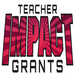 Teachers can apply for up to $10,000 in new Teacher IMPACT Grants if the annual fund raises more than $32,000.