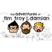 The Adventures of Tim, Troy, and Damian: The HUGE Adventure!