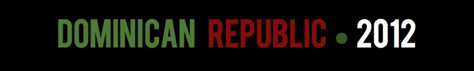 Dominican Republic Mission Team 2012 banner