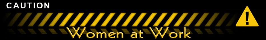Caution ~ Women at Work! banner