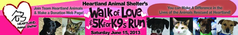 TEAM Heartland Animals 2013 Walk of Love & 5K for K9s! banner