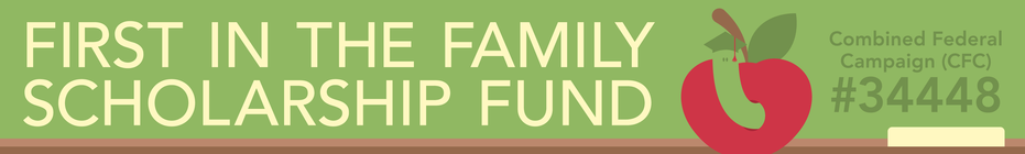 First in the Family Scholarship Fund banner