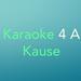 Karaoke 4 A Kause