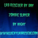 Lab Rescuer by Day - Zombie Slayer by Night!