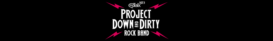 myTalk 107.1's Project Down and Dirty - Rock Band banner