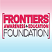 The Frontiers Awareness & Education Foundation