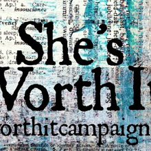 She's Worth It!